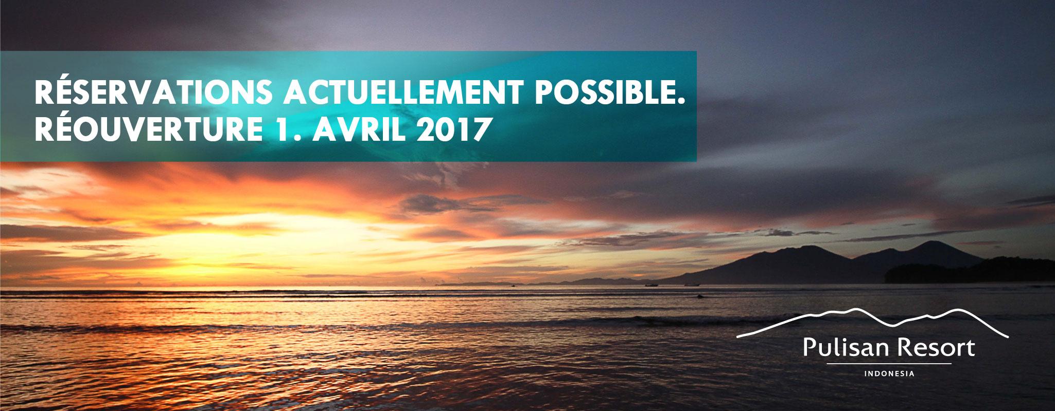RÉSERVATIONS ACTUELLEMENT POSSIBLE. RÉOUVERTURE 1. AVRIL 2017